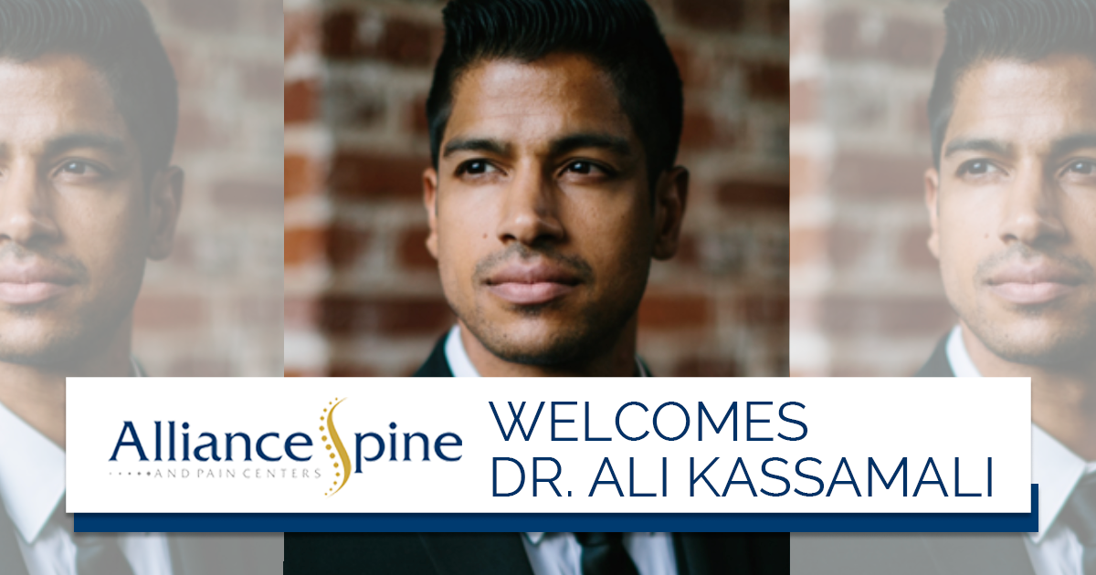 Please Join Alliance Spine and Pain Centers in Welcoming Dr. Ali Kassamali