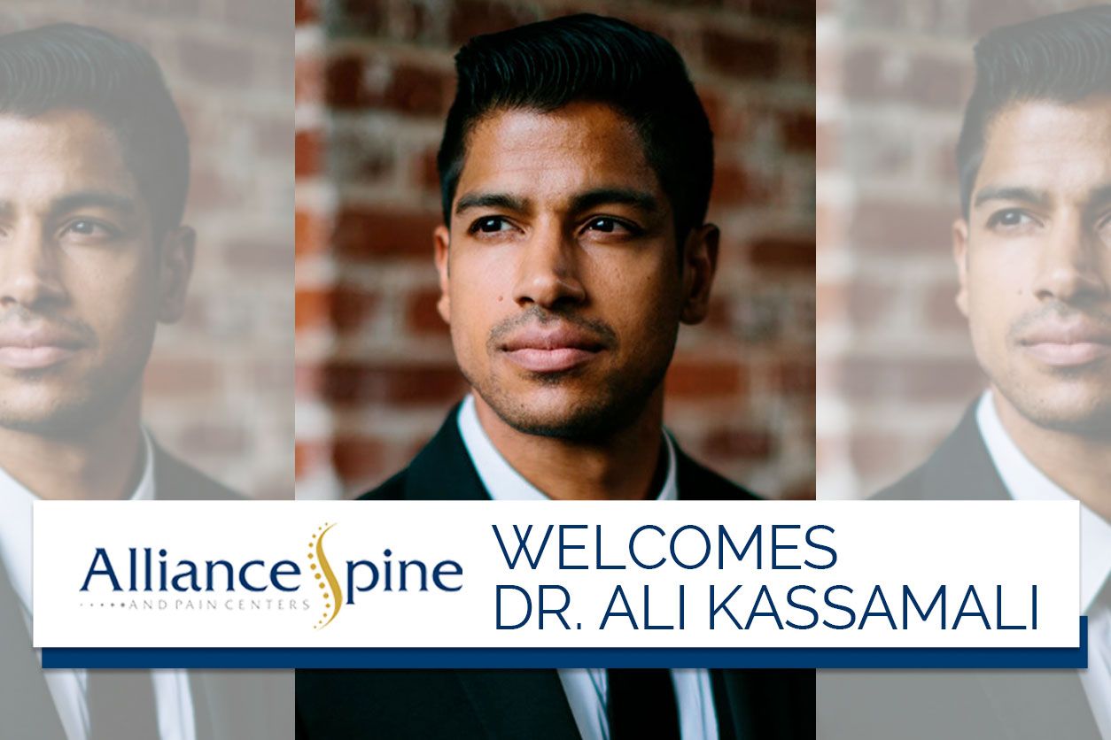 Alliance Spine and Pain Centers welcomes Dr. Ali Kassamali