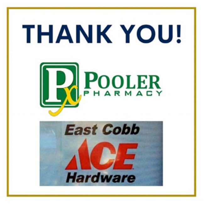 Thank you to Pooler Pharmacy and East Cobb Ace Hardware!